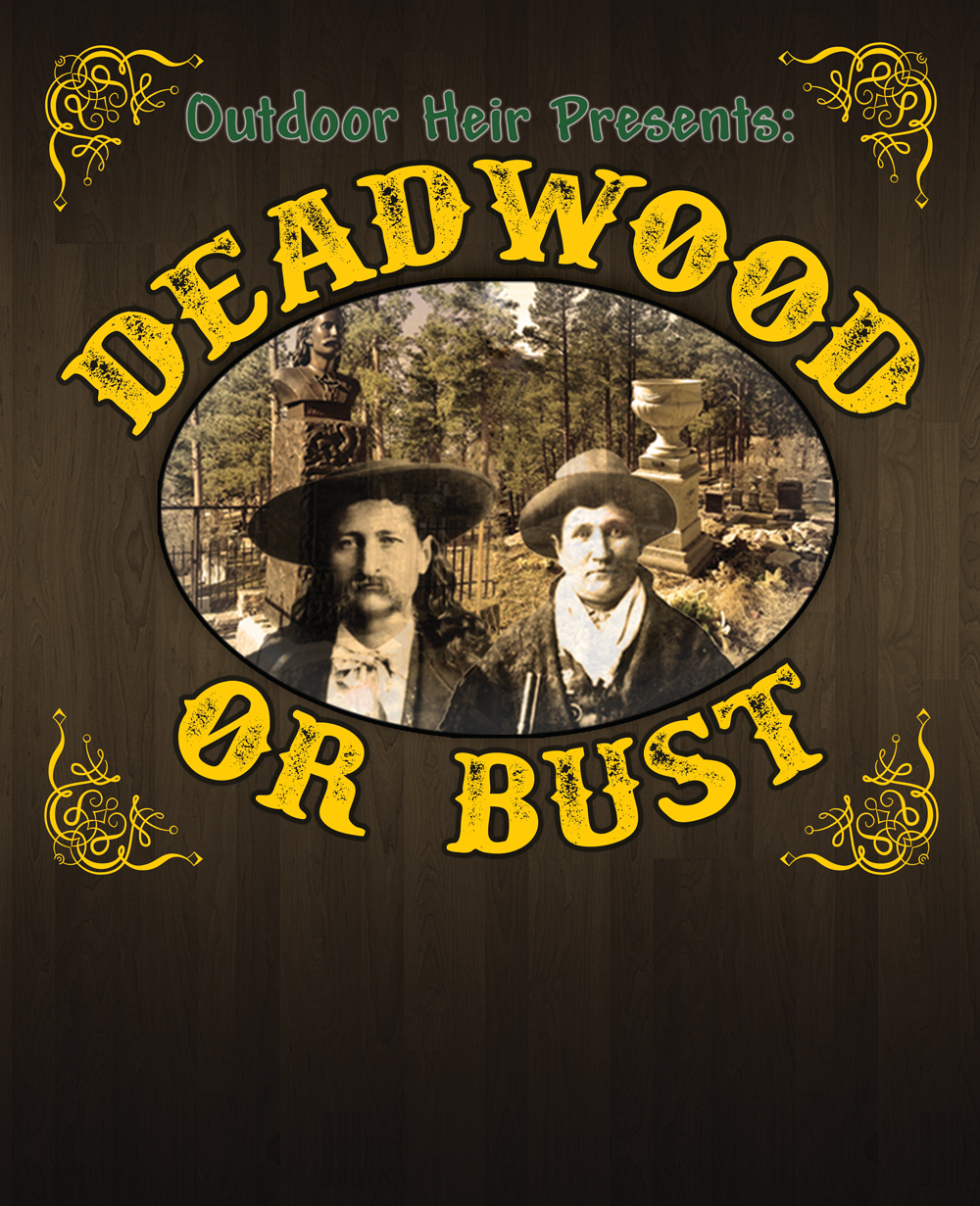 Deadwood or Bust