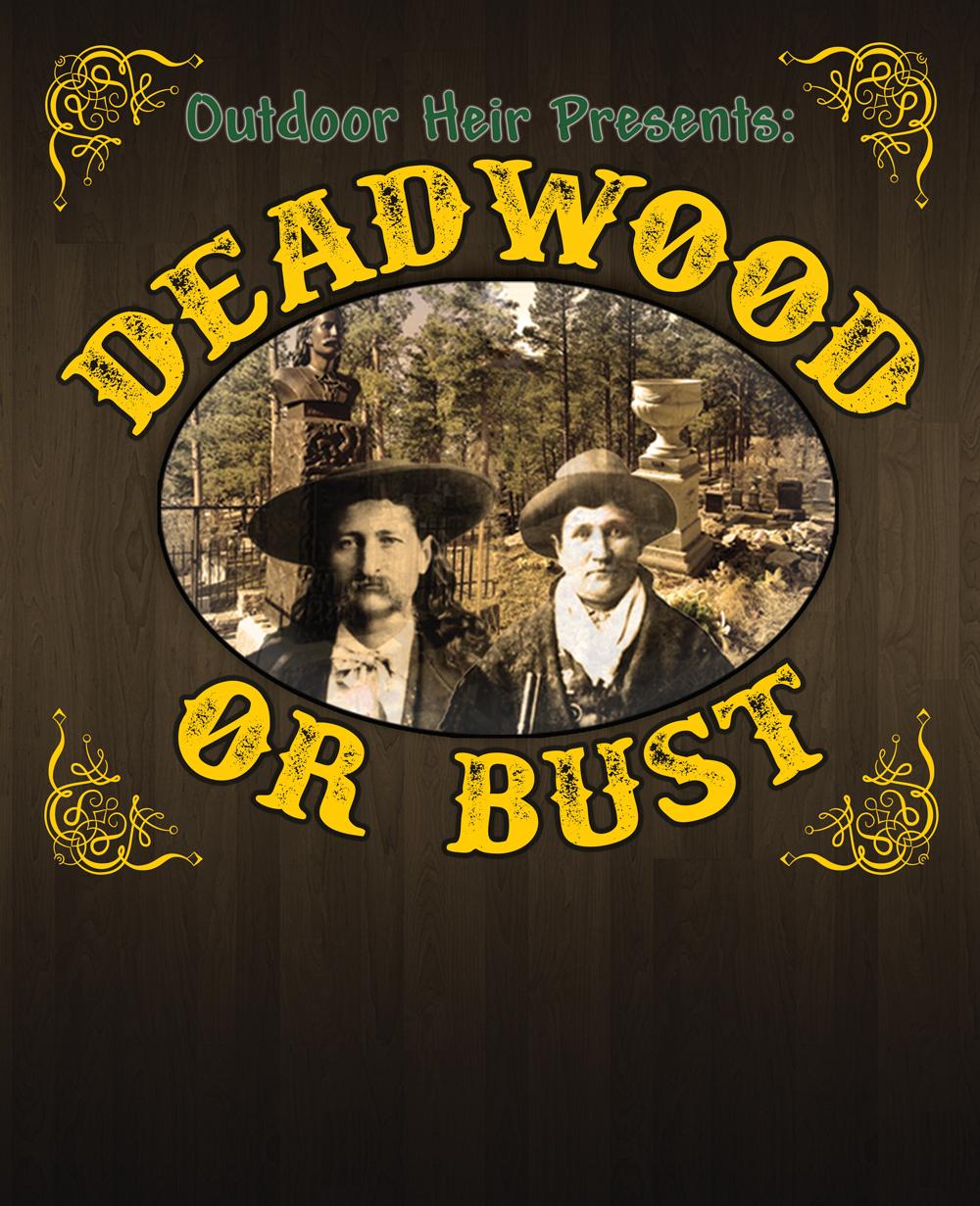 Deadwood or Bust